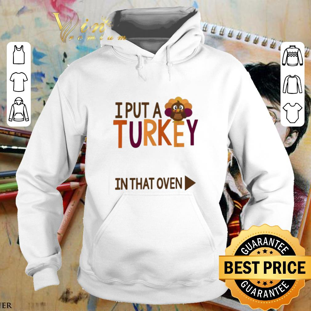 Official Gobbling I put a Turkey in the oven shirt