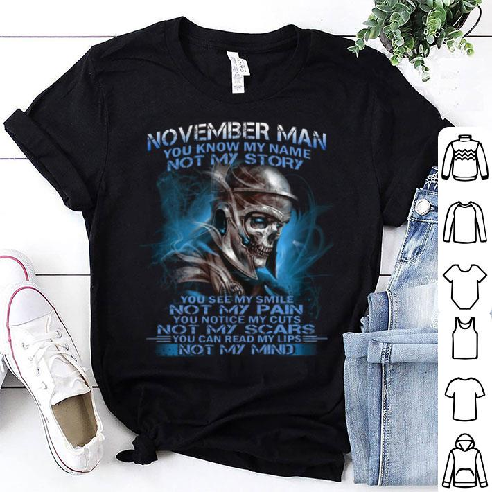 Skull Warrior November man you know my name not my story shirt