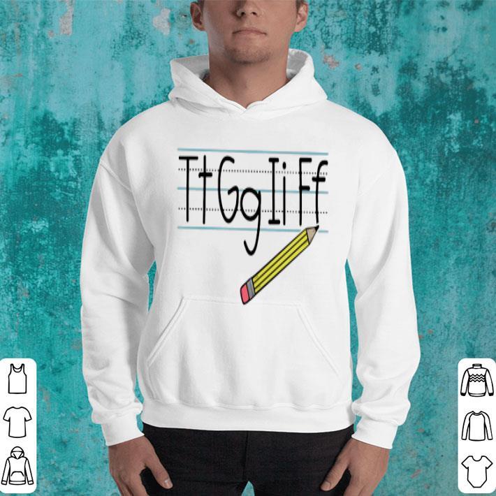 Teacher Tt Gg Ii Ff pencil shirt