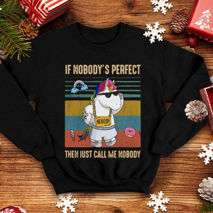 Unicorn if nobody's perfect then just call me nobody vintage shirt