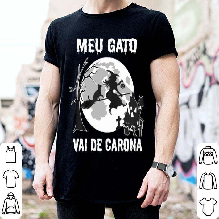 Witch Meu Gato Vai De Carona Halloween shirt