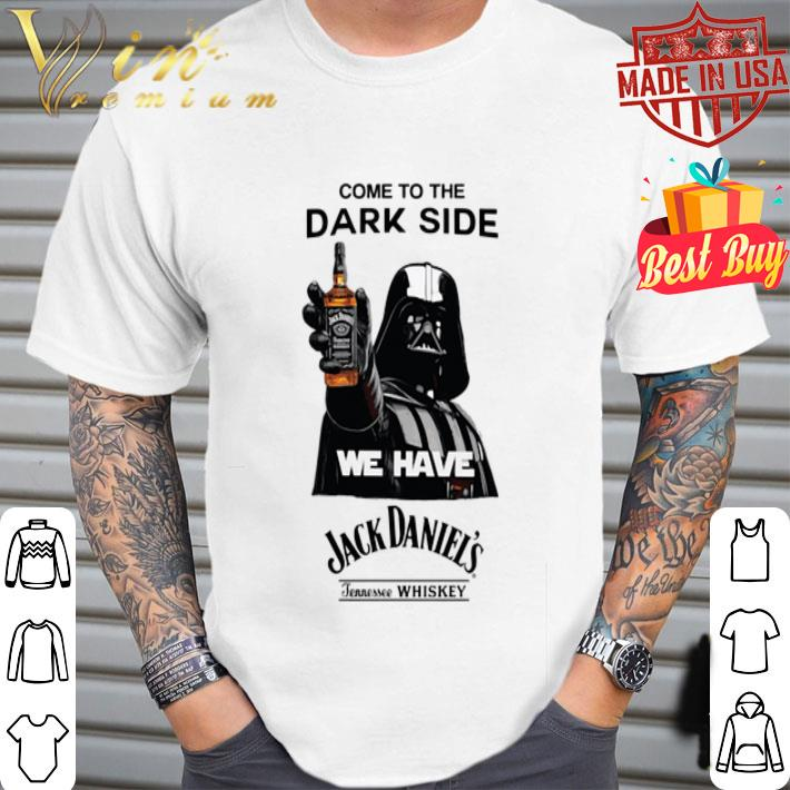 Darth Vader come to the dark side we have Jack Daniel's whiskey shirt