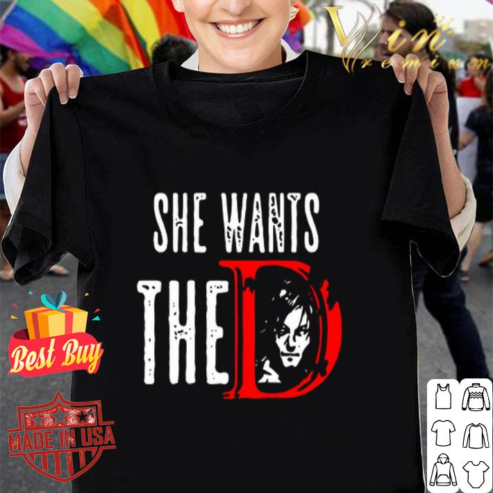 Daryl Dixon She Want The D The Walking Dead shirt