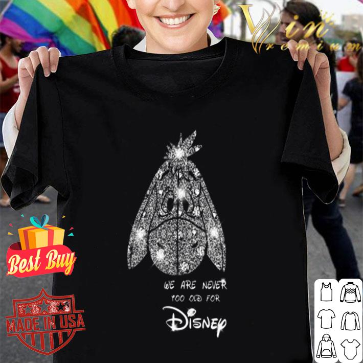 Diamond Eeyore we are never too old for Disney shirt