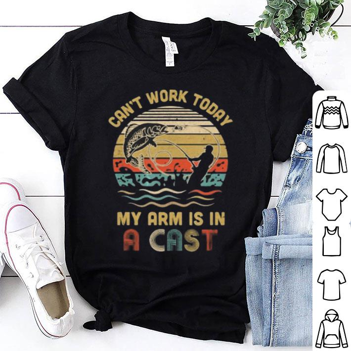 Fishing can't work today my arm is in a cast vintage shirt