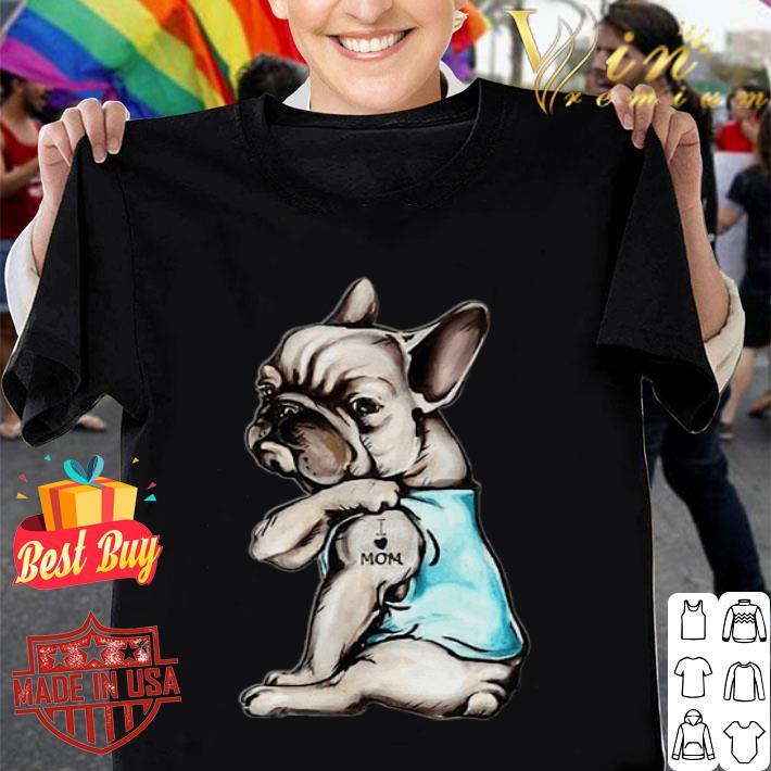 French Bulldog strong i love mom shirt