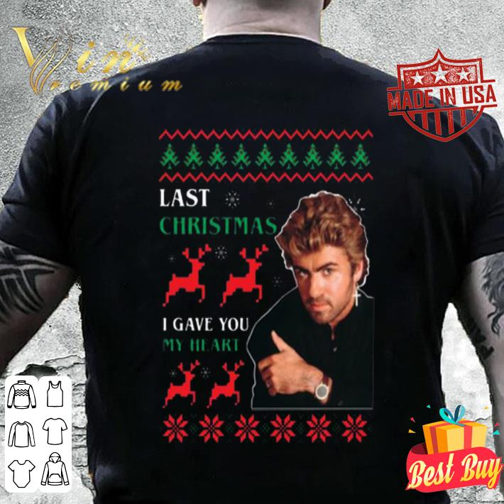 George Michaels Last Christmas I gave you my heart shirt, hoodie, sweater, longsleeve t shirt