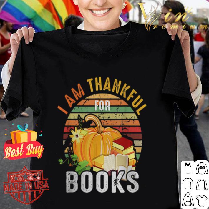 I am thankful for books vintage shirt