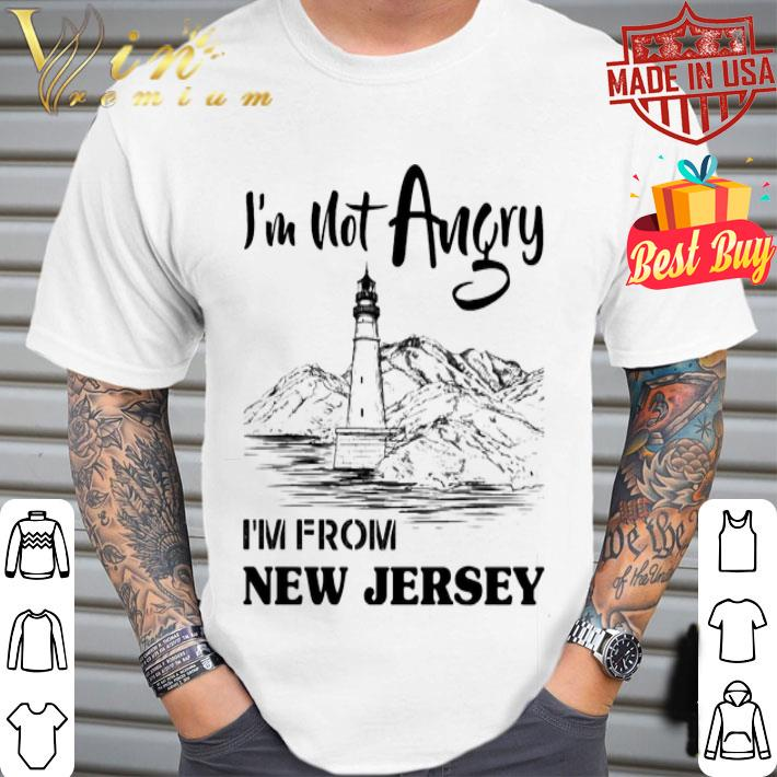 I'm not angry i'm from New Jersey shirt