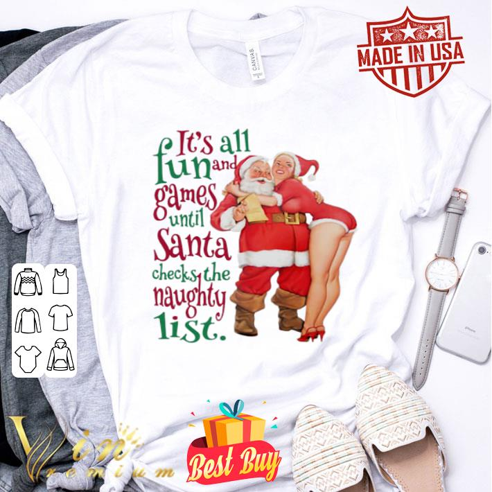 It's all fun and Games until Santa checks the Naughty list shirt