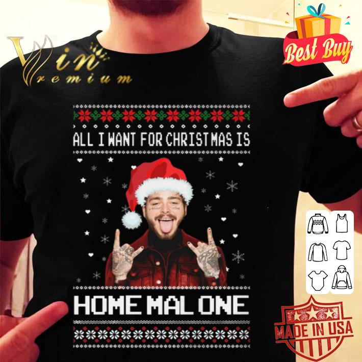 Post Malone All I Want For Christmas Is Home Malone Shirt