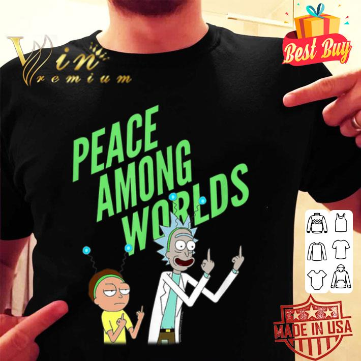 Rick and Morty peace among worlds shirt
