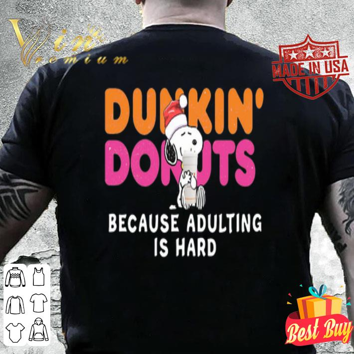 Snoopy Dunkin Donuts coffee because adulting is hard shirt