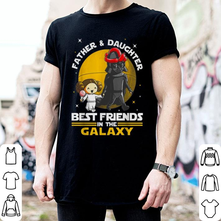 Star Wars Father & Daughter Best Friends In The Galaxy shirt