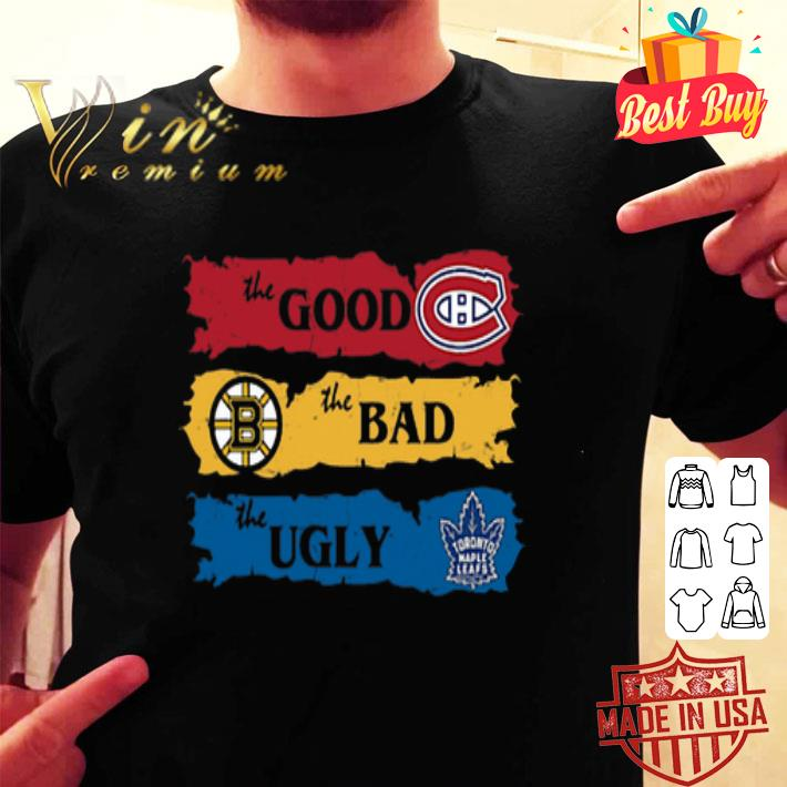 The Good Boston Bruins The Bad Boston Bruins Leafs The Ugly shirt