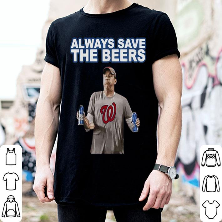 Washington Nationals Always Save the Beers shirt