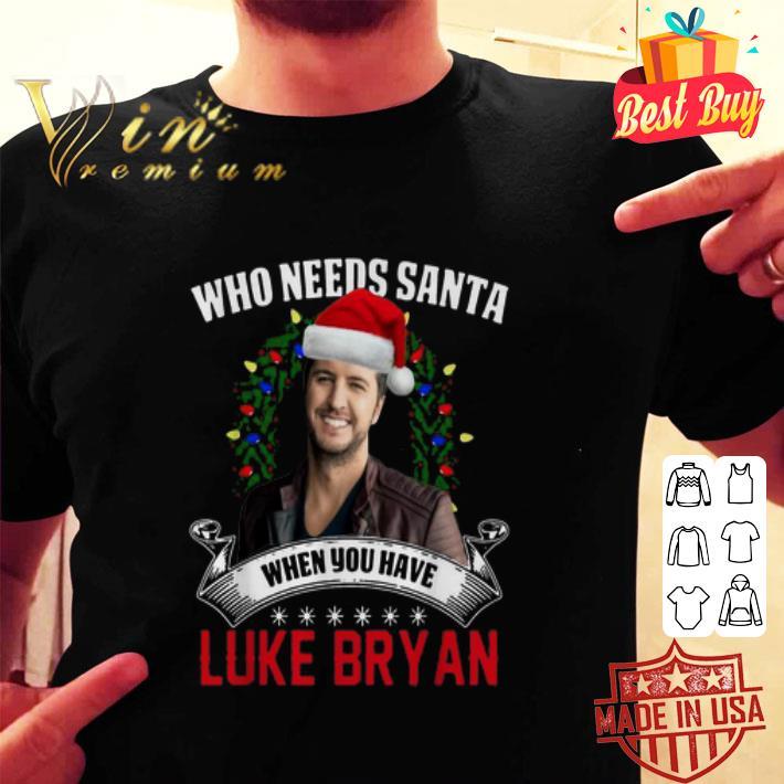 Who needs Santa when you have Luke Bryan shirt