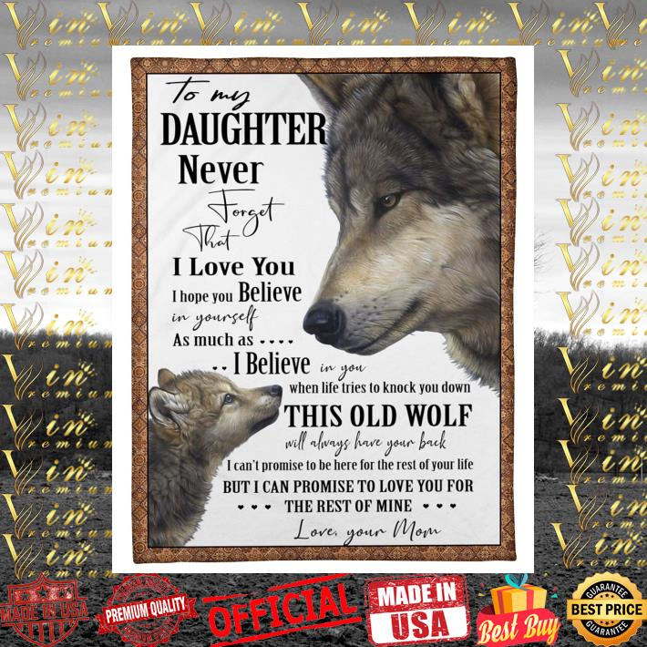 Wolves to my daughter never forget that i love you believe quilt blanket