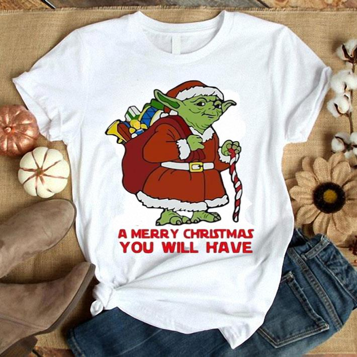 Yoda a merry Christmas you will have Star Wars shirt