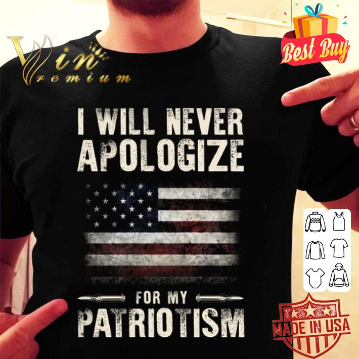 American flag i will never apologize for my patriotism shirt
