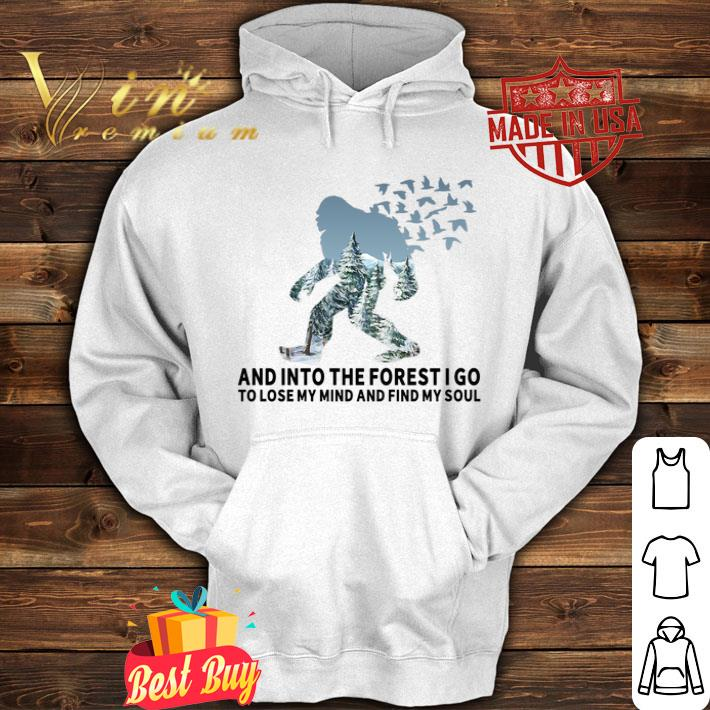 Bigfoot and into the forest i go to lose my mind find my soul shirt