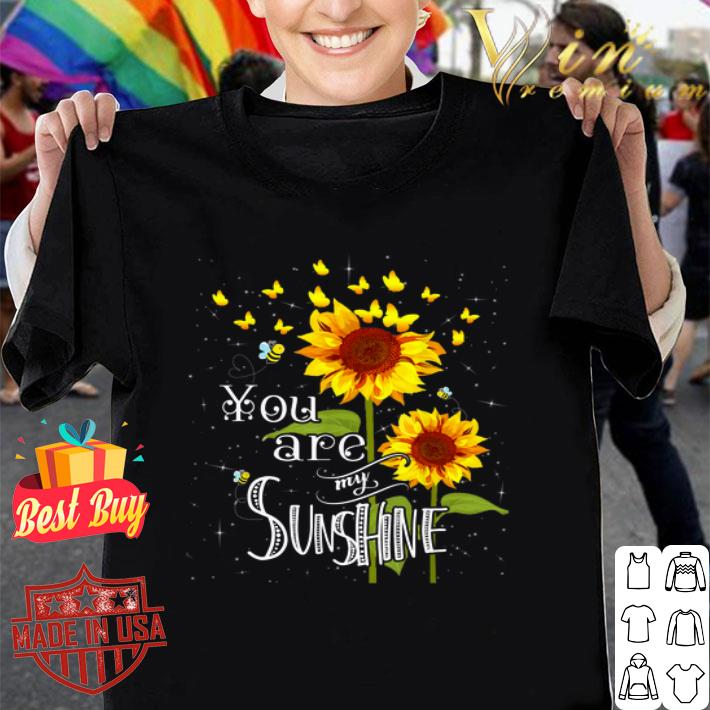 Butterfly Sunflower You Are My Sunshine shirt