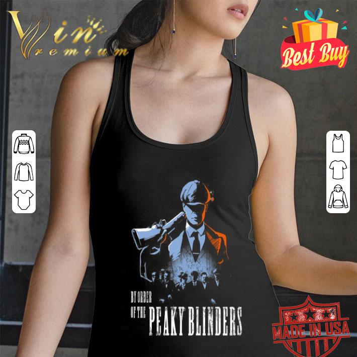 By order of the Peaky Blinders shirt