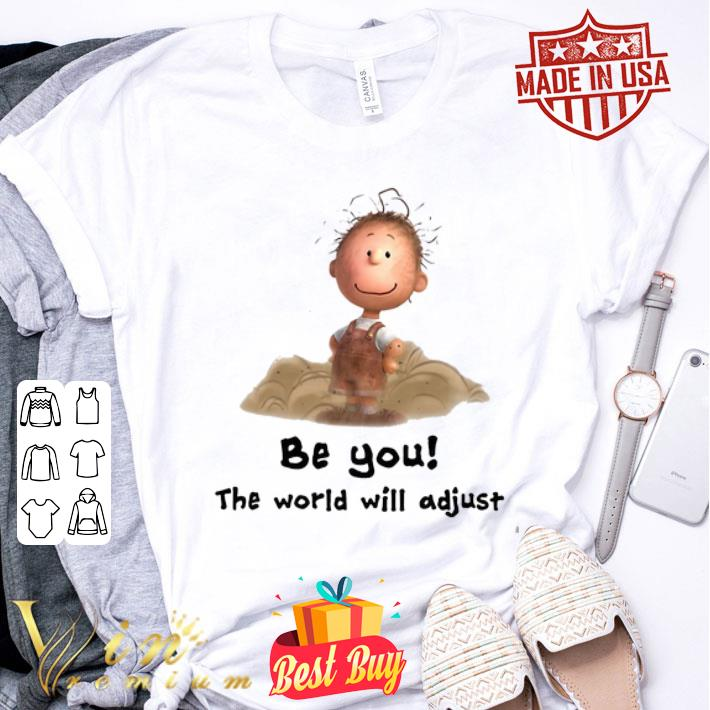 Charlie Brown be you the world will adjust Peanuts shirt