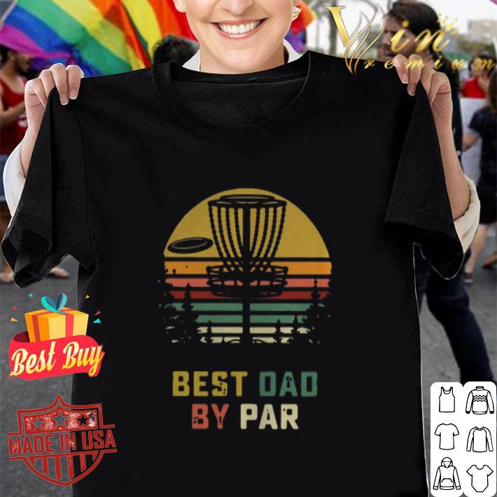 Disc golf Best Dad By Par Vintage shirt