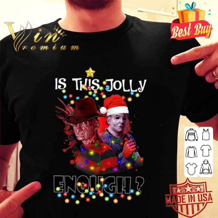 Freddy Krueger Michael Myers Is This Jolly Enough Christmas shirt