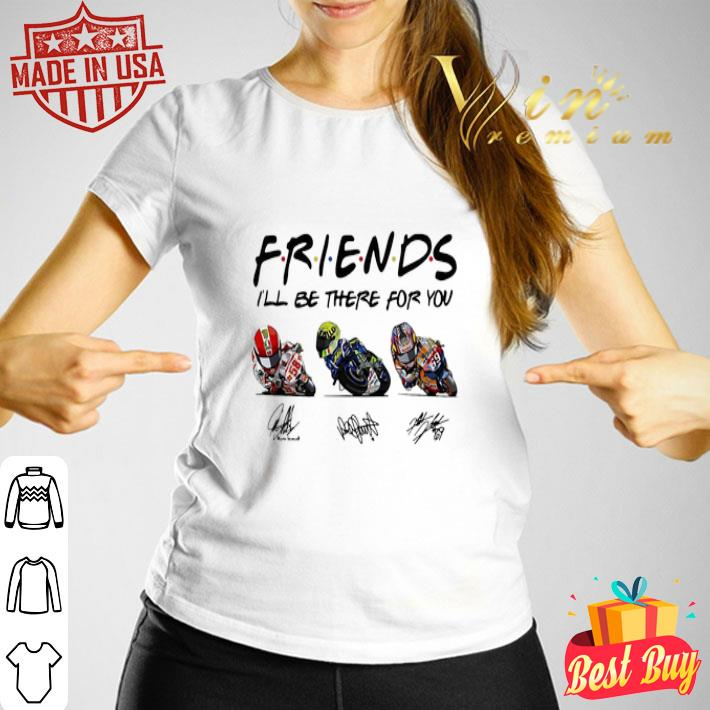 Friends I'll be there for you Marco Simoncelli Valentino Rossi Nicky Hayden signature shirt