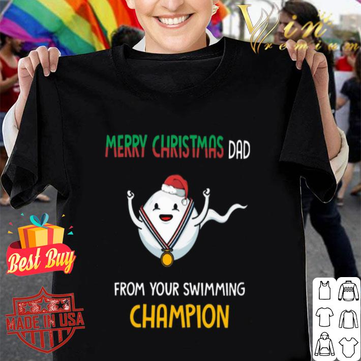 Merry Christmas dad from your swimming champion shirt