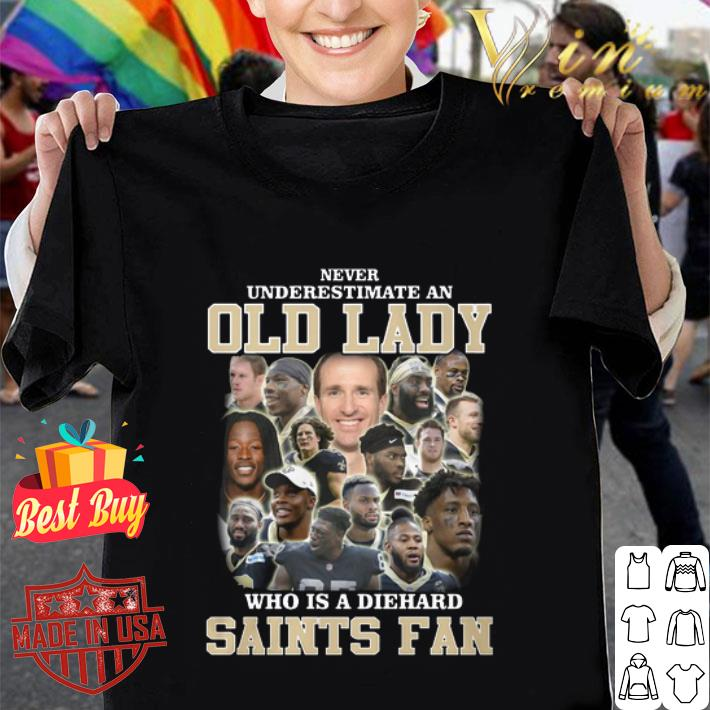 Never Underestimate An Old Lady Who Is A Diehard New Orleans Saints Fan shirt