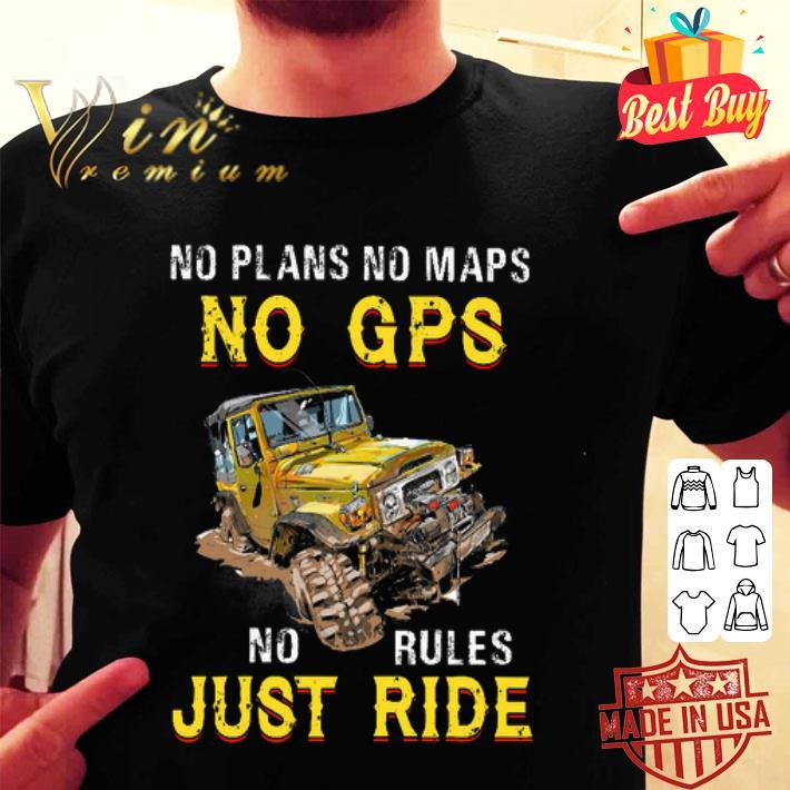 No plans no maps no GPS no rules just ride shirt