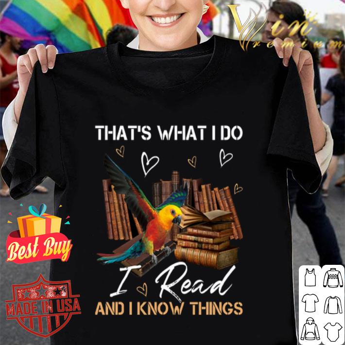 Parrot that's what i do i read and i know things shirt
