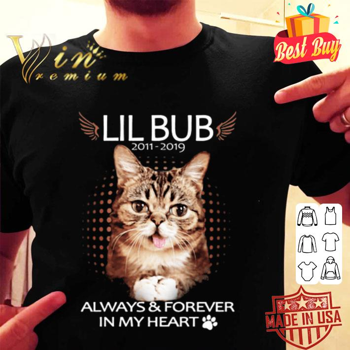 Rip Lil Bub 2011 2019 always & forever in my heart shirt