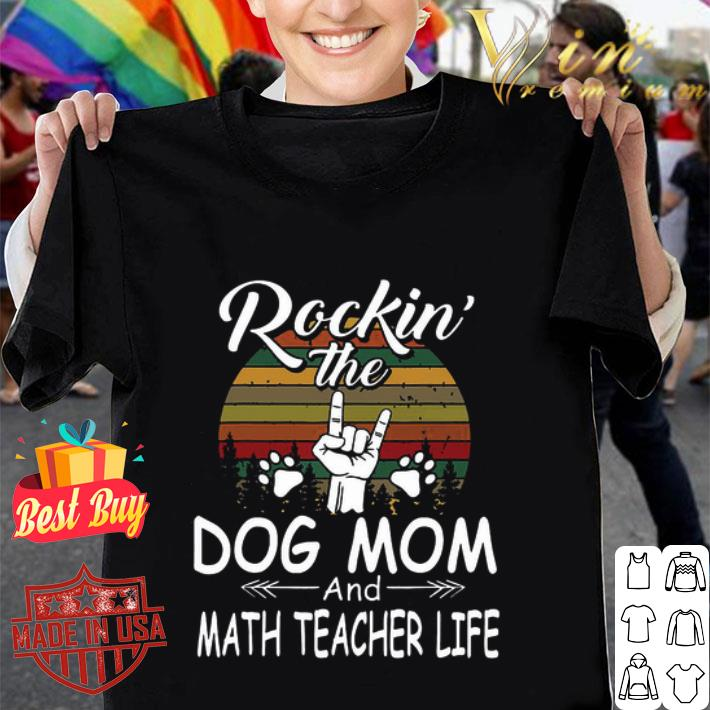 Rockin' the dog mom and math teacher life vintage shirt