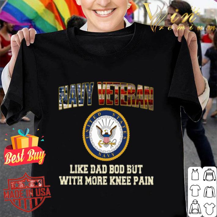 United States Navy veteran like dad bod but with more knee pain shirt