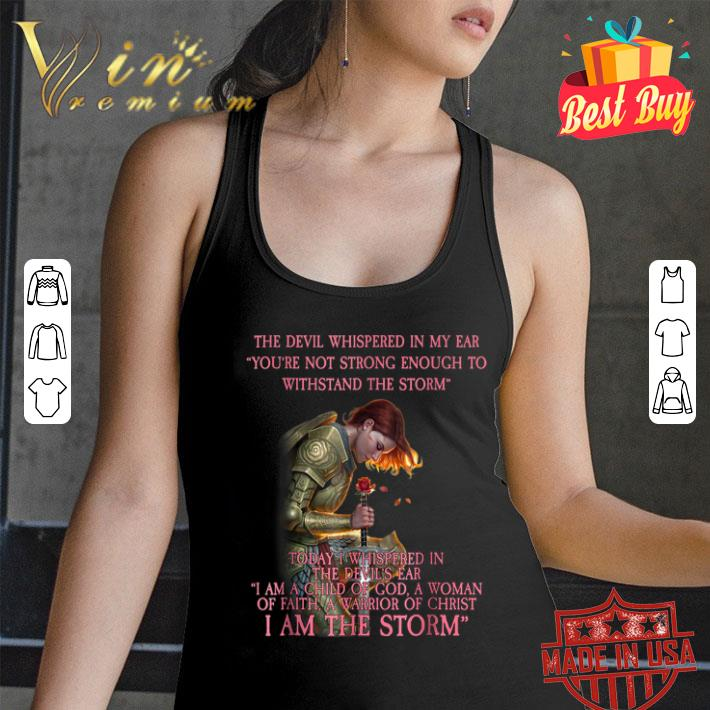 Warrior the devil whispered in my ear you're not strong enough shirt