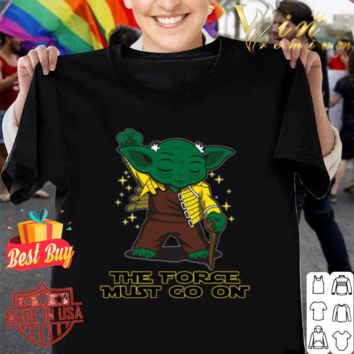 Yoda Freddie Mercury The Force Must Go On shirt
