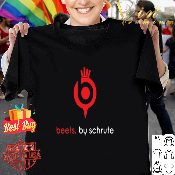 beets. by schrute shirt