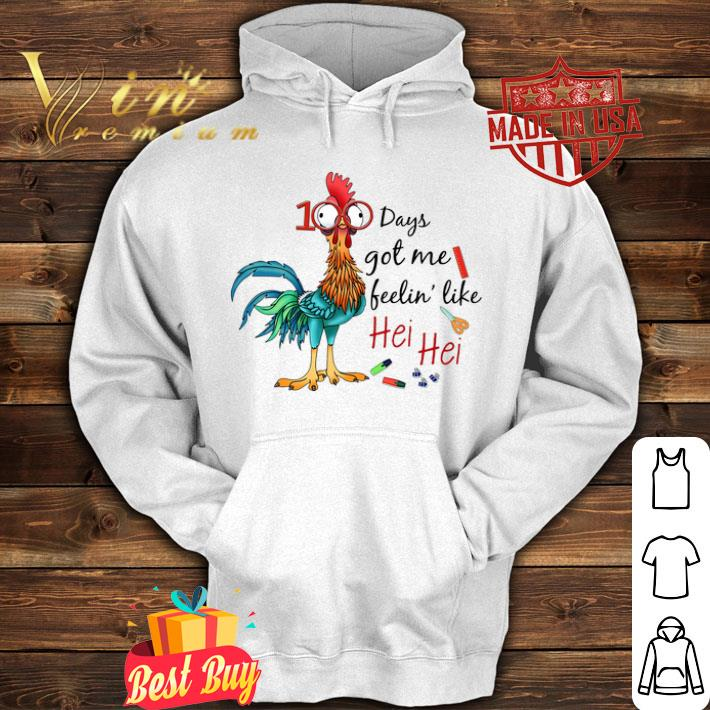 100 days got me feelin' like Hei Hei chicken shirt