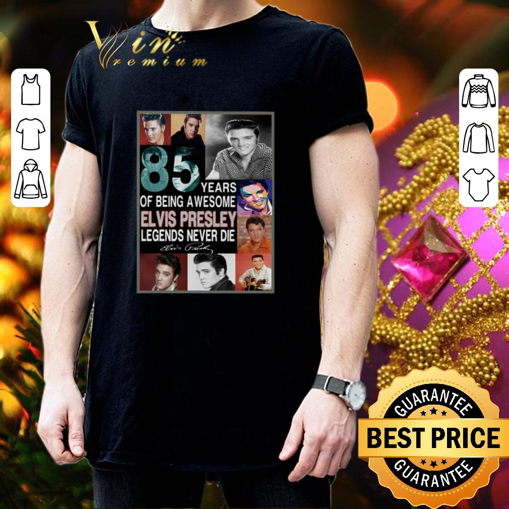 85 years of being awesome Elvis Presley Legends never die signed shirt 3