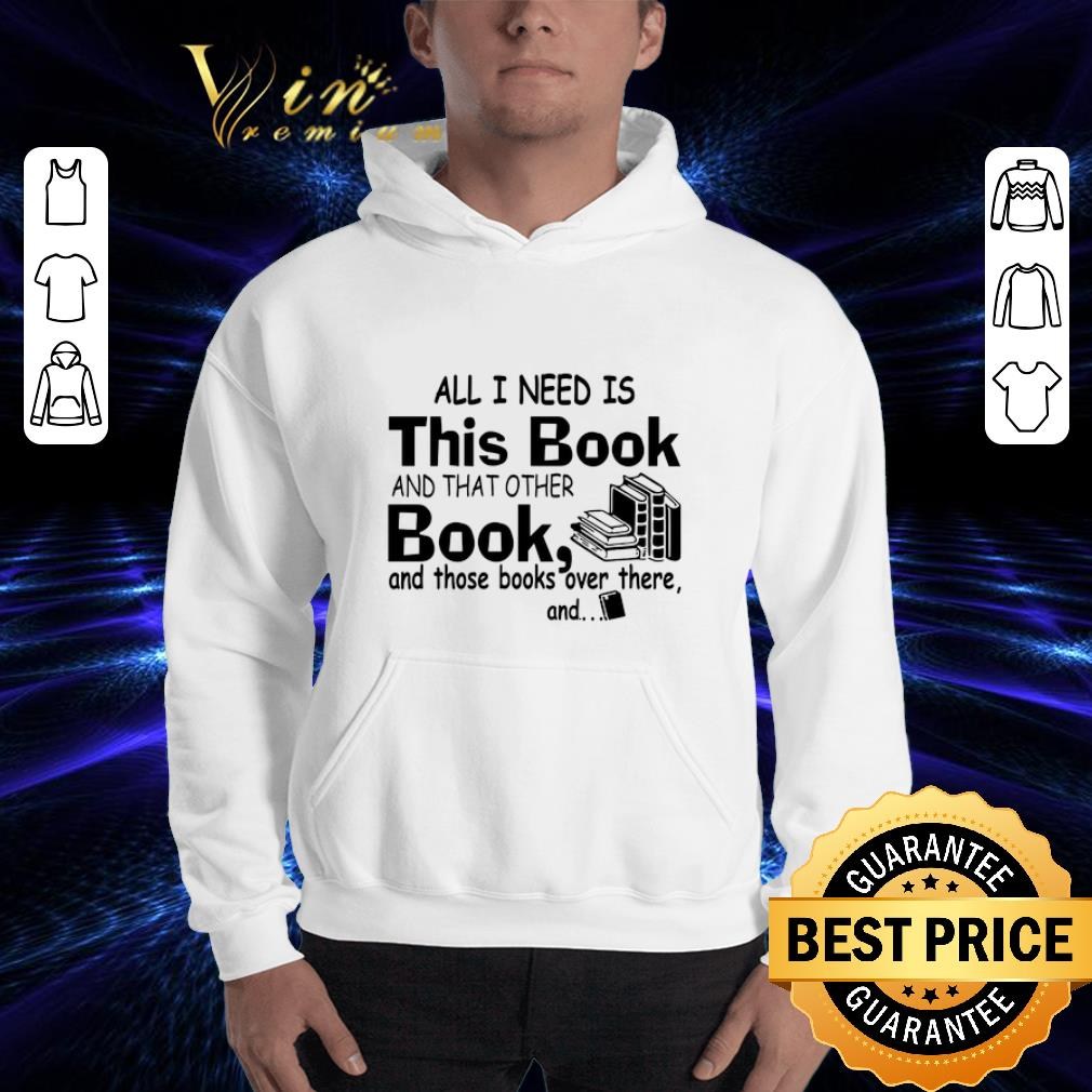All i need is this book and that other book and those books over shirt 3