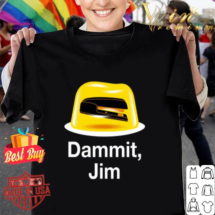 Dammit Jim The Office shirt