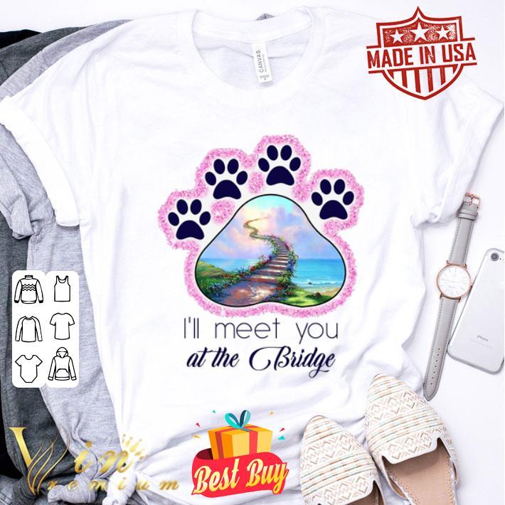 Dog paw i'll meet you at the bridge glitter shirt