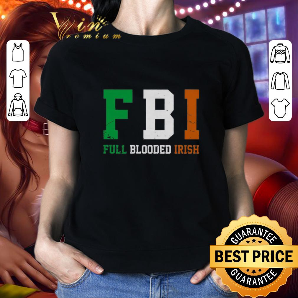 FBI Full Blooded Irish St. Patrick's day shirt