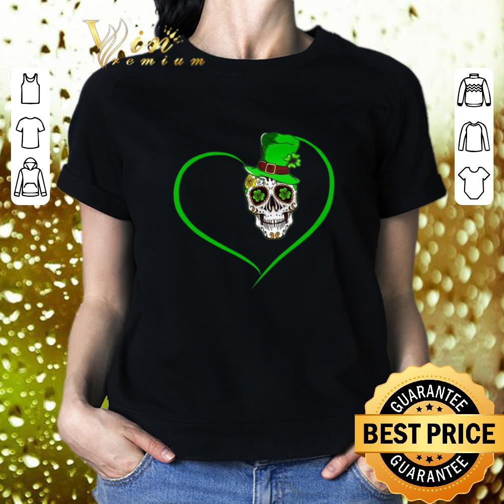 Heart Happy St Patrick's Day Love Sugar Skull shirt