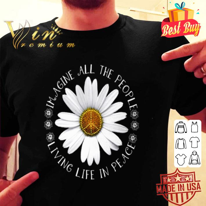 Hippie Flower imagine all the people living life in peace shirt