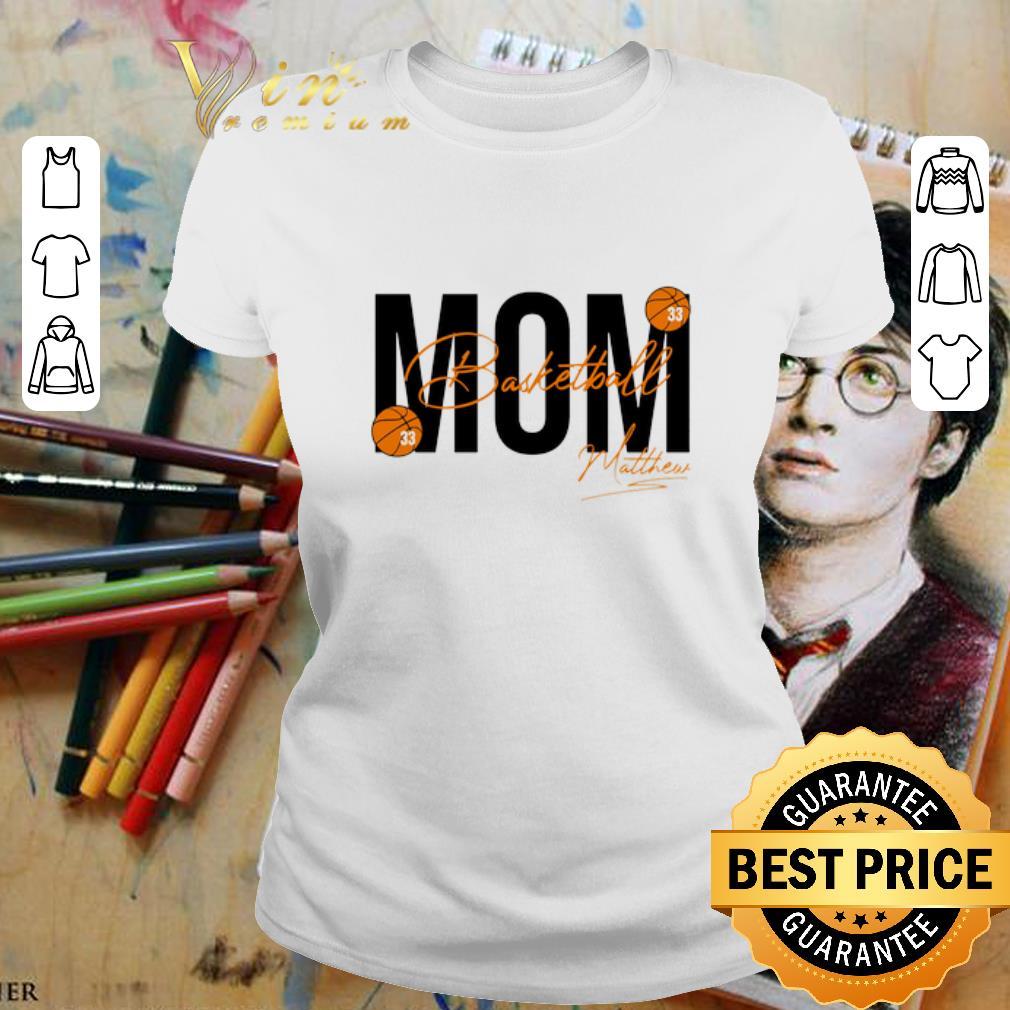 Mom Basketball 33 Matthew signature shirt